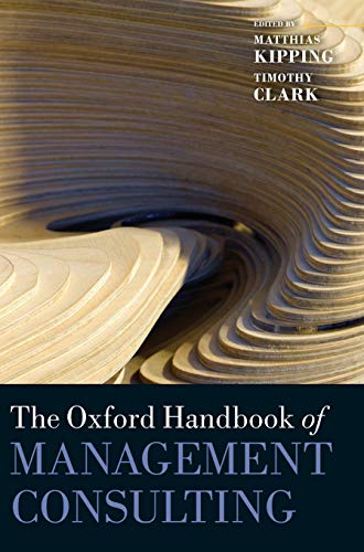 The Oxford Handbook of Management Consulting: Timothy Clark