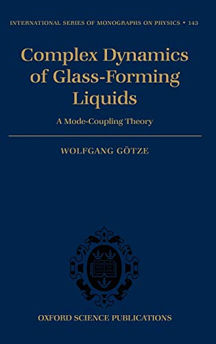 9780199235346: Complex Dynamics of Glass-Forming Liquids: A Mode-Coupling Theory (International Series of Monographs on Physics)
