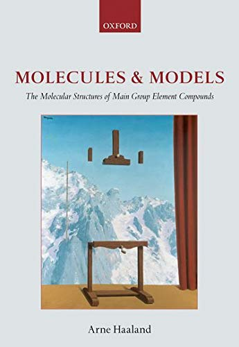 9780199235353: Molecules and Models: The Molecular Structures of Main Group Element Compounds