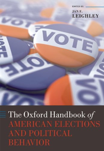 The Oxford Handbook of American Elections and Political Behavior: Leighley, Jan E. (Editor)/ ...