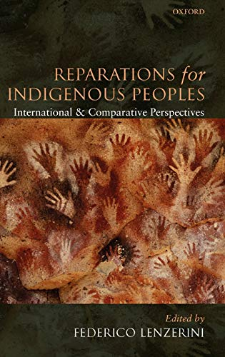 Reparations for Indigenous Peoples: International and Comparative Perspectives.: Lenzerini, ...