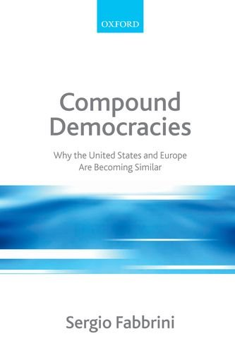 9780199235612: Compound Democracies: Why the United States and Europe Are Becoming Similar