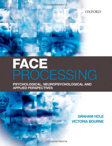 9780199235704: Face Processing: Psychological, Neuropsychological, and Applied Perspectives