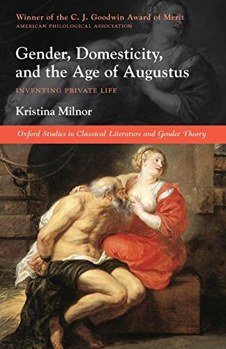 9780199235728: Gender, Domesticity, and the Age of Augustus: Inventing Private Life (Oxford Studies in Classical Literature and Gender Theory)