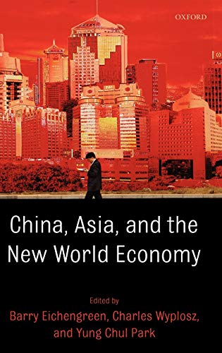 9780199235889: China, Asia, and the New World Economy