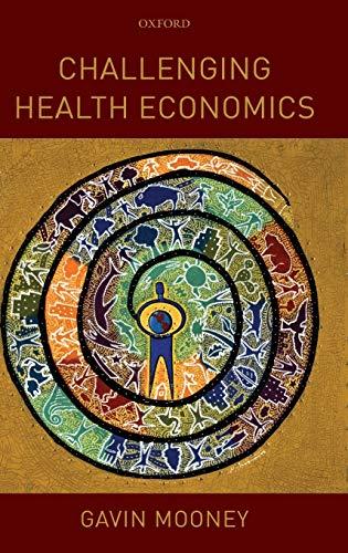 9780199235971: Challenging Health Economics