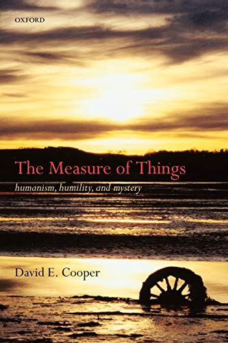 9780199235988: The Measure of Things: Humanism, Humility, and Mystery
