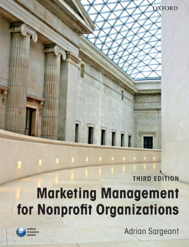 Marketing Management for Nonprofit Organizations 3/e (Paperback): Sargeant, Adrian
