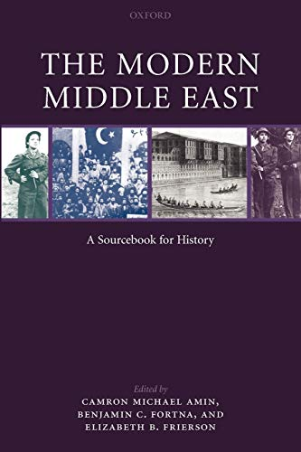 9780199236312: The Modern Middle East: A Sourcebook for History