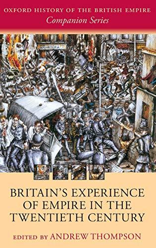 9780199236589: Britain's Experience of Empire in the Twentieth Century