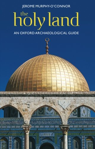 THE HOLY LAND. AN OXFORD ARCHAEOLOGICAL GUIDE FROM EARLIEST TIMES TO 1700