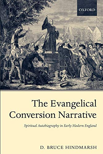 9780199236718: The Evangelical Conversion Narrative: Spiritual Autobiography in Early Modern England