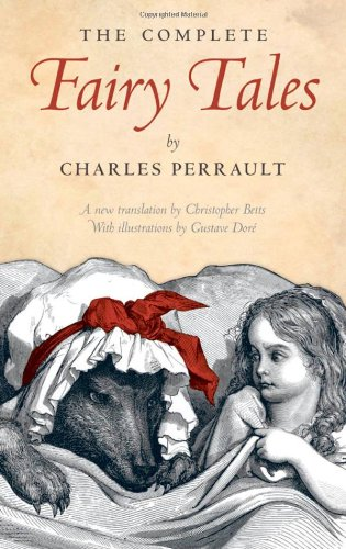 The Complete Fairy Tales (Oxford World's Classics): Charles Perrault, Christopher