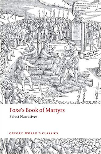 9780199236848: Foxe's Book of Martyrs: Select Narratives (Oxford World's Classics)