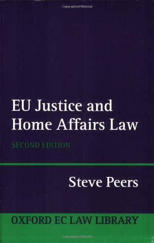 EU Justice and Home Affairs Law (Oxford EC Law Library).: Peers, Steve