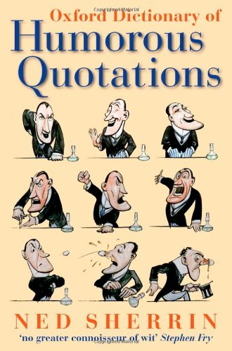 9780199237166: Oxford Dictionary of Humorous Quotations (Oxford Quick Reference)