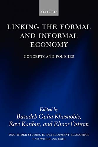 9780199237296: Linking the Formal and Informal Economy: Concepts and Policies (WIDER Studies in Development Economics)