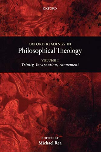 9780199237463: Oxford Readings in Philosophical Theology: Volume 1: Trinity, Incarnation, and Atonement