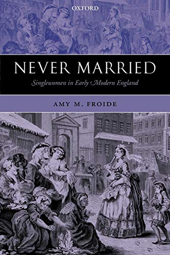9780199237623: Never Married: Singlewomen in Early Modern England