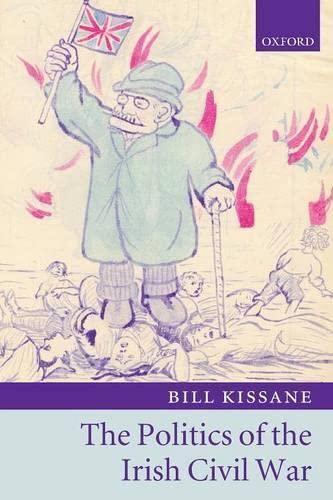 9780199237654: The Politics of the Irish Civil War