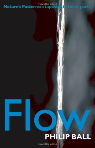 9780199237975: Flow: Nature's Patterns: A Tapestry in Three Parts