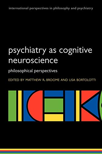 9780199238033: Psychiatry as Cognitive Neuroscience: Philosophical Perspectives (International Perspectives in Philosophy and Psychiatry)