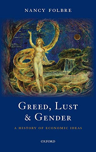9780199238422: Greed, Lust and Gender: A History of Economic Ideas