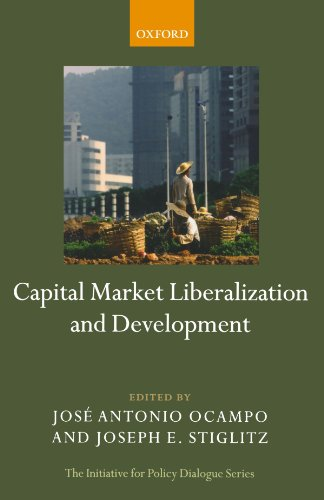 Capital Market Liberalization and Development (Initiative for Policy Dialogue Series C