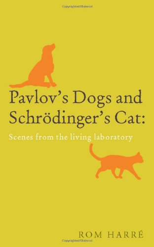 9780199238569: Pavlov's Dogs and Schrödinger's Cat: Scenes from the living laboratory