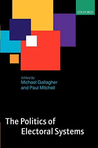 9780199238675: The Politics of Electoral Systems
