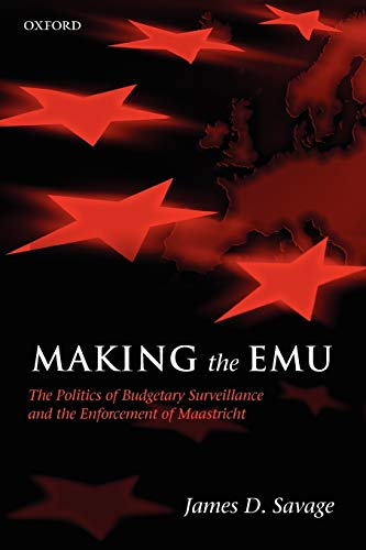 9780199238699: Making the EMU: The Politics of Budgetary Surveillance and the Enforcement of Maastricht