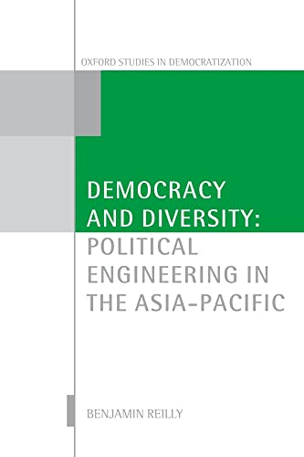 9780199238705: Democracy and Diversity: Political Engineering in the Asia-Pacific (Oxford Studies in Democratization)
