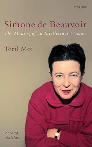 9780199238712: Simone de Beauvoir: The Making of an Intellectual Woman