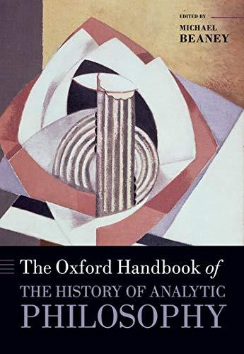 9780199238842: The Oxford Handbook of The History of Analytic Philosophy (Oxford Handbooks)