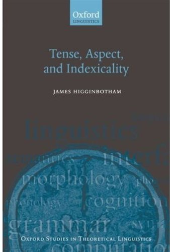 9780199239313: Tense, Aspect, and Indexicality (Oxford Studies in Theoretical Linguistics)