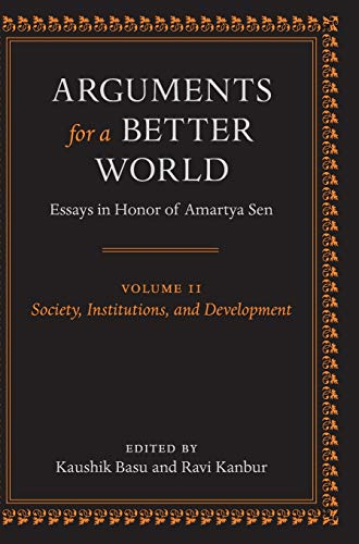 9780199239979: Arguments for a Better World: Essays in Honor of Amartya Sen: Volume II: Society, Institutions, and Development