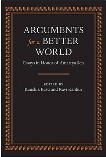 9780199239993: Arguments for a Better World: Essays in Honor of Amartya Sen: Volume I: Ethics, Welfare, and Measurement and Volume II: Development, Society, and Institutions (v. 1)