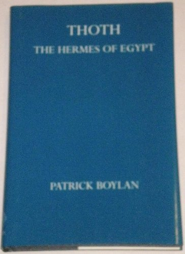 Thoth; The Hermes of Egypt.: Patrick Boylan.