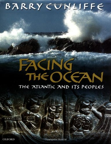 9780199240197: Facing the Ocean: The Atlantic and Its Peoples, 8000 BC to AD 1500