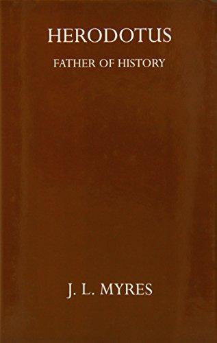 Herodotus Father of History (Oxford University Press Academic Monograph Reprints): Myres, Jl