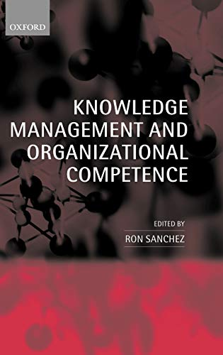 9780199240289: Knowledge Management and Organizational Competence