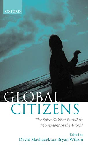 9780199240395: Global Citizens: The Soka Gakkai Buddhist Movement
