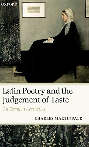9780199240401: Latin Poetry and the Judgement of Taste: An Essay in Aesthetics