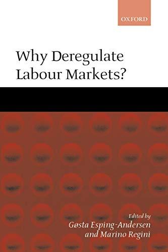 9780199240524: Why Deregulate Labour Markets?