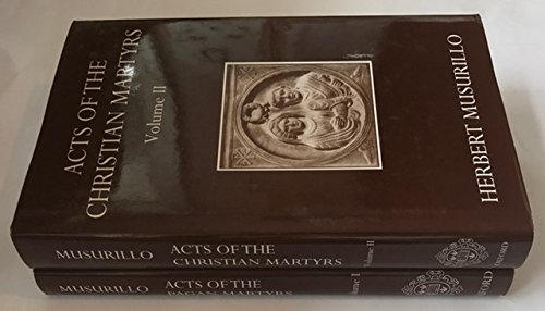 9780199240586: Acts of The Pagan Martyrs / Acts of The Christian Martyrs Set (Oxford University Press Academic Monograph Reprints)