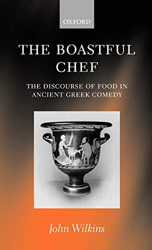 9780199240685: The Boastful Chef: The Discourse of Food in Ancient Greek Comedy
