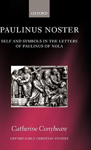 9780199240722: Paulinus Noster: Self and Symbols in the Letters of Paulinus of Nola