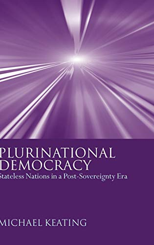 9780199240760: Plurinational Democracy: Stateless Nations in a Post-Sovereignty Era
