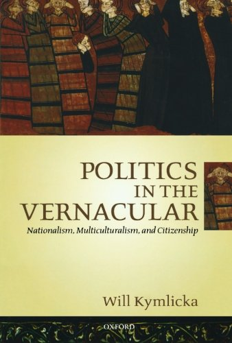 9780199240982: Politics in the Vernacular: Nationalism, Multiculturalism, and Citizenship