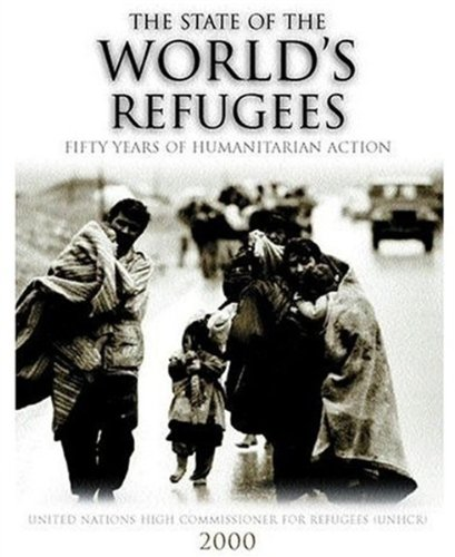 9780199241040: The State of the World's Refugees 2000: Fifty Years of Humanitarian Action